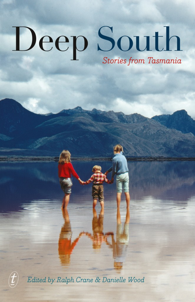 Book cover of Deep South: Stories from Tasmania by Danielle Woods and Ralph Crane
