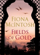 Book cover of Fields of Gold by Fiona McIntosh