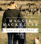 book cover of How to Get There by Maggie MacKellar