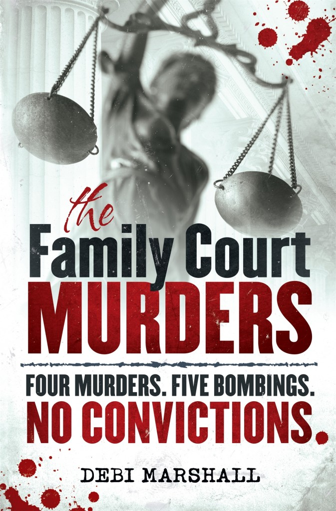 Book cover of The Family Court Murders by Debi Marshall