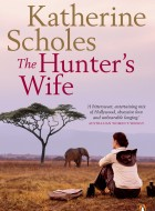 Book cover of The Hunter's Wife by Katherine Scholes