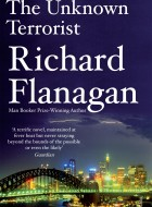 Book cover of The Unknown Terrorist by Richard Flanagan