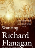 Book cover of Wanting by Richard Flanagan
