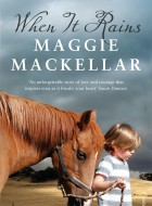 Book cover of When It Rains by Maggie MacKellar
