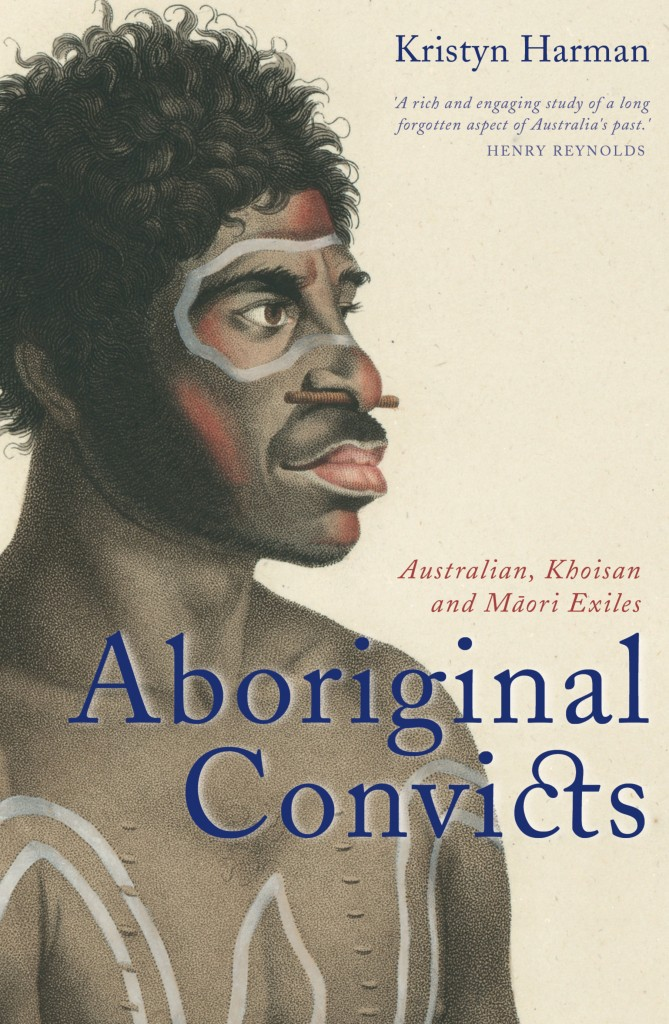 Book cover of 'Aboriginal Convicts: Australian, Khoisan and Maori Exiles' by Kristyn Harman.