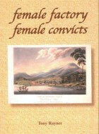 Book cover of 'Female Factory, Female Convicts' by Tony Rayner