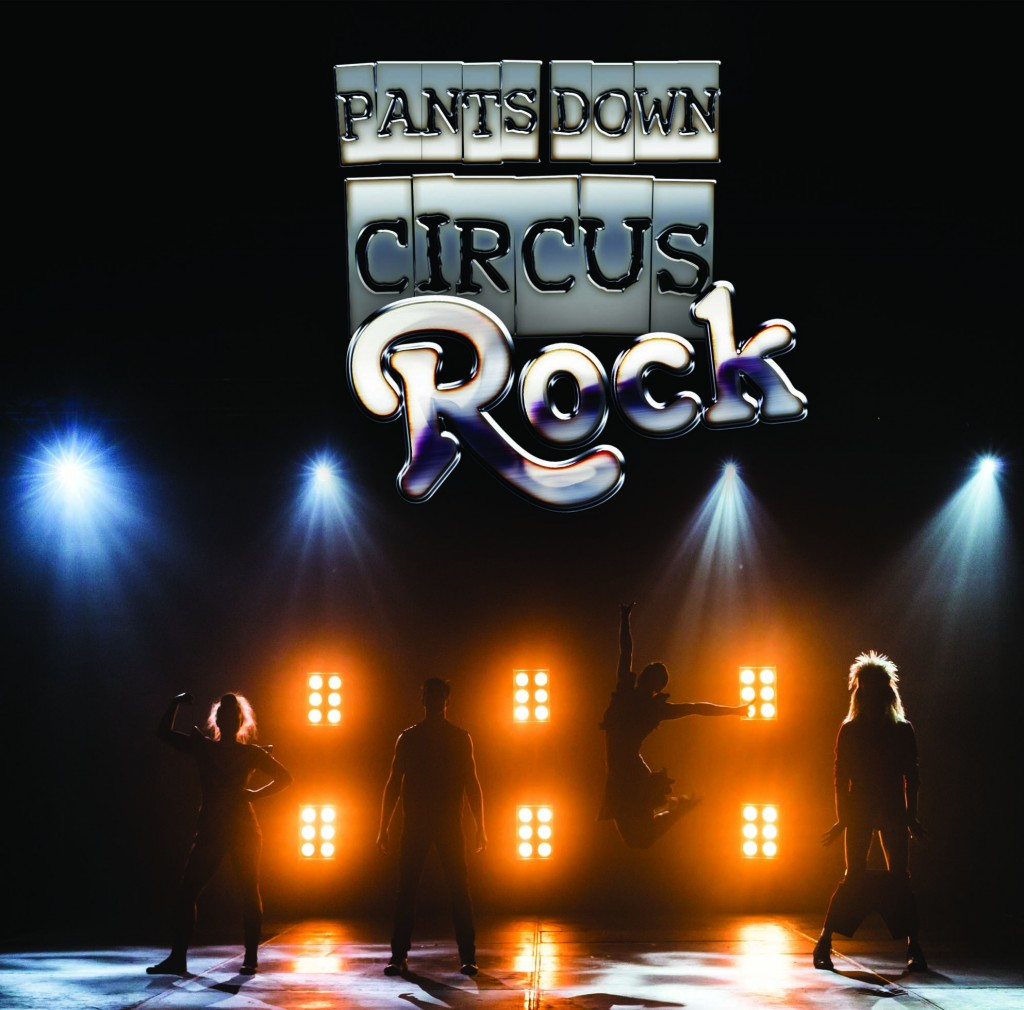 Pants Down Circus ROCK at the Theatre Royal
