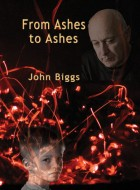 Book cover of 'From Ashes to Ashes' by John Biggs