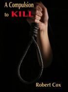 Book cover of 'A Compulsion to Kill' by Robert Cox