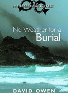 Book cover for 'No Weather for a Burial' by David Owen