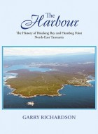 Book cover of 'The Harbour: The History of Binalong Bay and Humbug Point North-East Tasmania' by Garry Richardson