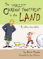 Book cover of 'The Smallest Carbon Footprint in the Land & other ecotales' by Anne Morgan
