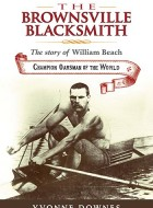 Book cover of 'Brownsville Blacksmith – the story of William Beach, champion oarsman of the world' by Yvonne Downes