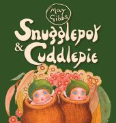 Snugglepot and Cuddlepie at the Theatre Royal
