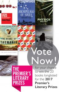 The People's Choice Awards are your chance to win the 20 longlisted books and score an invitation to the gala announcement of the winners at Government House, Hobart.