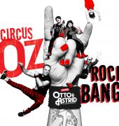 Circus Oz ROCK BANG at the Theatre Royal, Hobart