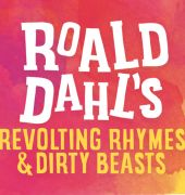 shake & stir theatre company present ROALD DAHL'S REVOLTING RHYMES & DIRTY BEASTS (Illustration by Quentin Blake)