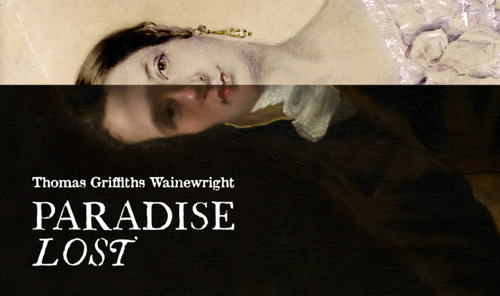 Paradise Lost: Thomas Griffiths Wainewright
